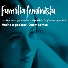Podcast Família Feminista